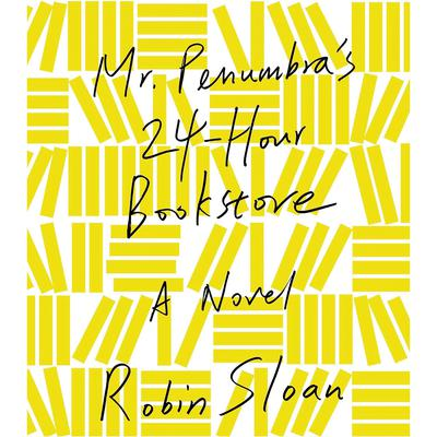 Mr. Penumbra's 24-Hour Bookstore by Robin Sloan audiobook
