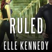 Ruled by  Elle Kennedy audiobook