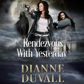 Rendezvous With Yesterday  by  Dianne Duvall audiobook
