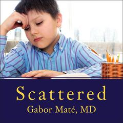 Scattered by Gabor Maté  audiobook