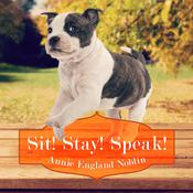 Sit! Stay! Speak! by  Annie England Noblin audiobook