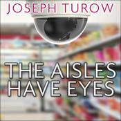 The Aisles Have Eyes by  Joseph Turow audiobook