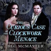 The Curious Case Of The Clockwork Menace  by  Bec McMaster audiobook