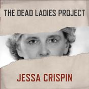 The Dead Ladies Project by  Jessa Crispin audiobook