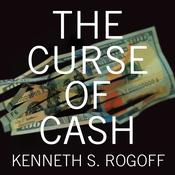 The Curse of Cash by  Kenneth S. Rogoff audiobook