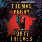 Forty Thieves by Thomas Perry