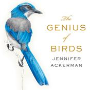 The Genius of Birds by  Jennifer Ackerman audiobook