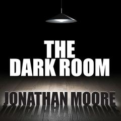 The Dark Room by Jonathan Moore audiobook