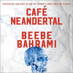 Cafe Neandertal by Beebe Bahrami audiobook