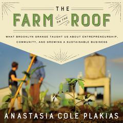 The Farm on the Roof by Anastasia Cole Plakias audiobook