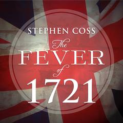The Fever of 1721 by Stephen Coss audiobook