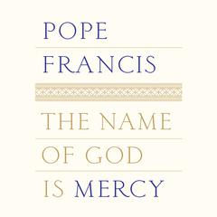 The Name of God Is Mercy by Pope Francis audiobook