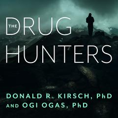 The Drug Hunters by Donald R. Kirsch audiobook