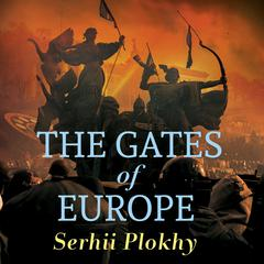 The Gates of Europe by Serhii Plokhy audiobook