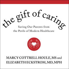 The Gift of Caring by Marcy Cottrell Houle  audiobook