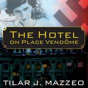 The Hotel on Place Vendome by  Tilar J. Mazzeo audiobook