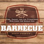 The One True Barbecue by  Rien Fertel audiobook