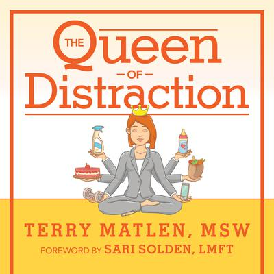 The Queen of Distraction by Terry Matlen, MSW audiobook