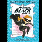 The Princess in Black, Books 1-3 by  Dean Hale audiobook