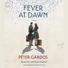 Fever at Dawn by Peter Gardos audiobook