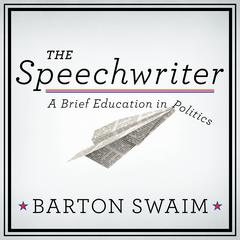 The Speechwriter by Barton Swaim audiobook