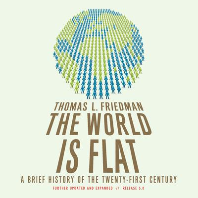 The World Is Flat 3.0 by Thomas L. Friedman audiobook