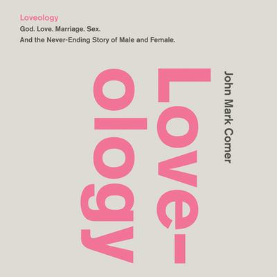 Loveology by John Mark Comer audiobook