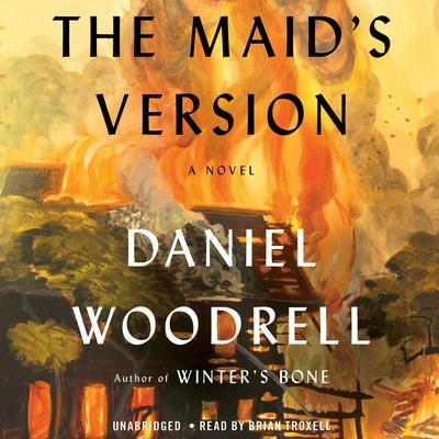 The Maid's Version by Daniel Woodrell audiobook