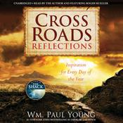 Cross Roads Reflections by  Wm. Paul Young audiobook