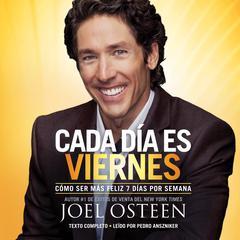 Cada día es viernes by Joel Osteen