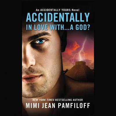Accidentally In Love With...A God? by Mimi Jean Pamfiloff audiobook