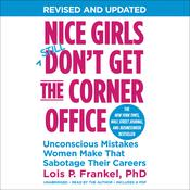 Nice Girls Don't Get the Corner Office by  Lois P. Frankel PhD audiobook