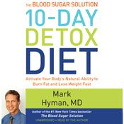 The Blood Sugar Solution 10-Day Detox Diet by  Mark Hyman MD audiobook