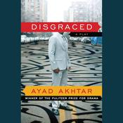 Disgraced by  Ayad Akhtar audiobook