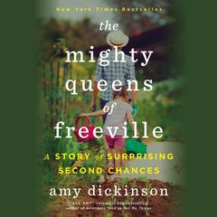The Mighty Queens of Freeville by Amy Dickinson audiobook