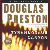 Tyrannosaur Canyon by  Douglas Preston audiobook