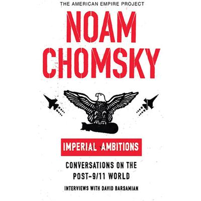 Imperial Ambitions by Noam Chomsky audiobook