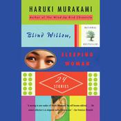 Blind Willow, Sleeping Woman by  Haruki Murakami audiobook
