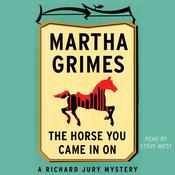The Horse You Came in On by  Martha Grimes audiobook