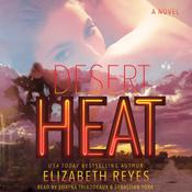 Desert Heat by  Elizabeth Reyes audiobook