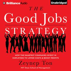 The Good Jobs Strategy by Zeynep Ton audiobook