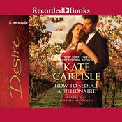 How to Seduce a Billionaire by  Kate Carlisle audiobook