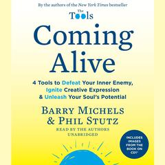 Coming Alive by Barry Michels, Phil Stutz