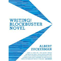 Writing the Blockbuster Novel by Albert Zuckerman audiobook