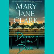 Dancing in the Dark by  Mary Jane Clark audiobook