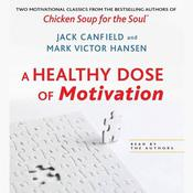 A Healthy Dose of Motivation by  Jack Canfield audiobook