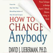 How to Change Anybody by  David J. Lieberman PhD audiobook