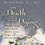 On Death and Dying by  Elisabeth Kübler-Ross MD audiobook
