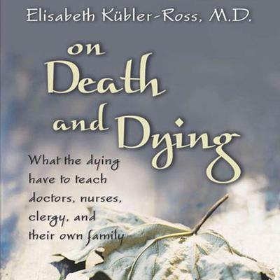 On Death and Dying by Elisabeth Kübler-Ross audiobook