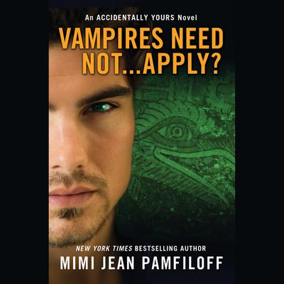 Vampires Need Not...Apply? by Mimi Jean Pamfiloff audiobook
